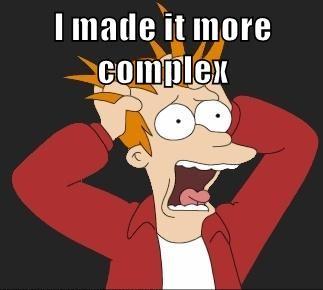 More complex !
